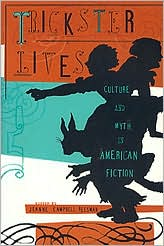 Trickster Lives: Culture and Myth in American Fiction book written by Reesman