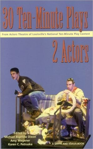 30 Ten-Minute Plays for 2 Actors written by Michael Bigelow Dixon