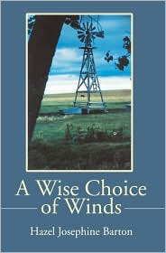 A Wise Choice of Winds: Articles and Essays book written by Hazel Josephine Barton