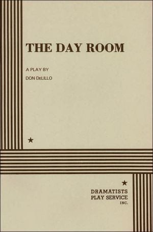 The Day Room book written by Don DeLillo