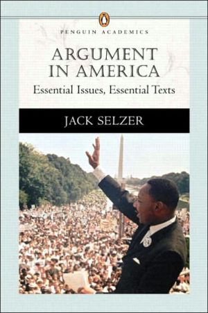 Argument in America : Essential Issues, Essential Texts book written by Jack Selzer