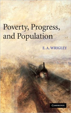 Poverty, Progress, and Population book written by E. A. Wrigley