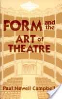 Form and the Art of Theatre book written by Paul Newell Campbell