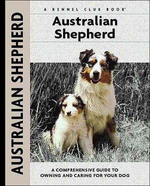 Australian Shepherd (Kennel Club Dog Breed Series) book written by Charlotte Schwartz