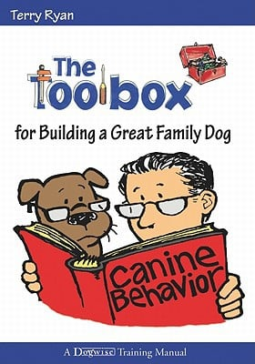 The Toolbox for Building a Great Family Dog book written by Ryan, Terry