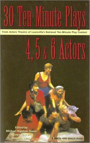 30 Ten-Minute Plays for 4, 5, and 6 Actors book written by Michael Bigelow Dixon
