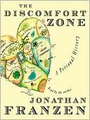 The Discomfort Zone: A Personal History book written by Jonathan Franzen