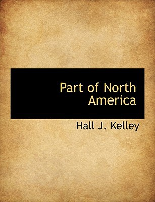 Part of North America book written by Kelley, Hall J.