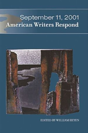 September 11, 2001: American Writers Respond book written by William Heyen