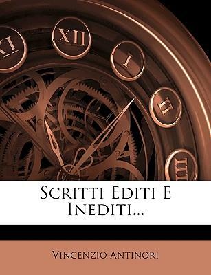 Scritti Editi E Inediti... book written by Antinori, Vincenzio