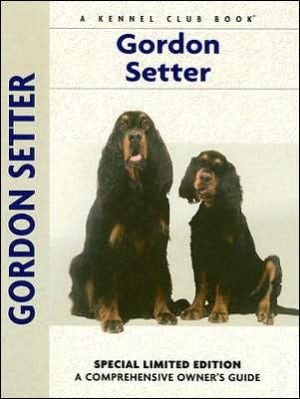 Gordon Setter: A Comprehensive Owner's Guide written by Nona Kilgore Bauer