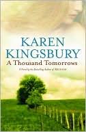 A Thousand Tomorrows book written by Karen Kingsbury