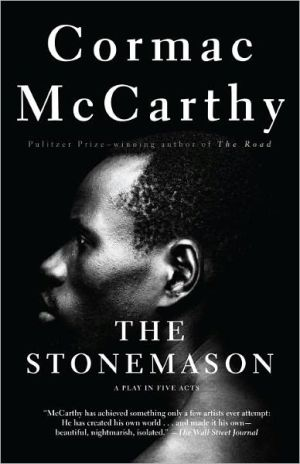 The Stonemason: A Play in Five Acts book written by Cormac McCarthy