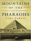 Mountains of the Pharaohs: The Untold Story of the Pyramid Builders book written by Zahi A. Hawass