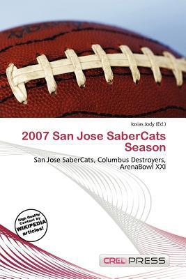 2007 San Jose Sabercats Season written by Iosias Jody