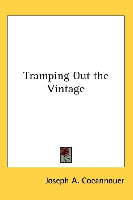 Tramping Out the Vintage written by Cocannouer, Joseph A.