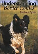 Understanding Border Collies book written by Barbara Sykes