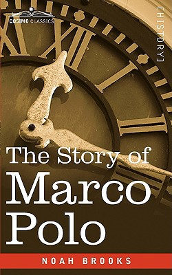 The Story of Marco Polo book written by Brooks, Noah