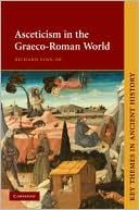Asceticism in the Graeco-Roman World book written by Richard Finn Op