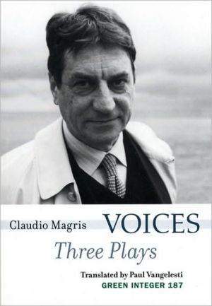 Voices: Three Plays book written by Claudio Magris