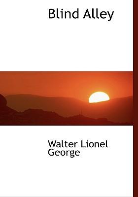 Blind Alley book written by George, Walter Lionel
