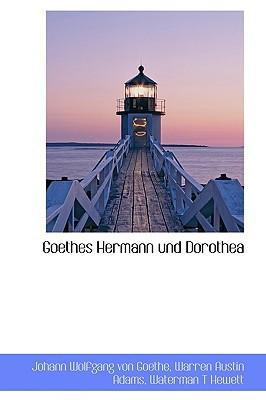 Goethes Hermann Und Dorothea book written by Goethe, Johann Wolfgang von