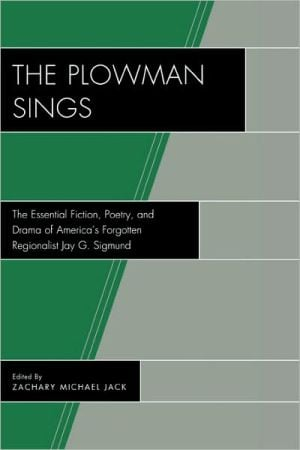Plowman Sings book written by Jay G. Sigmund