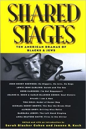 Shared Stages: Ten American Dramas of Blacks and Jews book written by Sarah Blacher Cohen