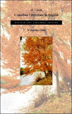 Canadian Literature in English: Volume One written by W. J. Keith