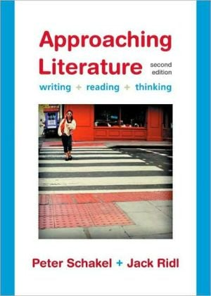 Approaching Literature: Writing, Reading, Thinking book written by Peter Schakel
