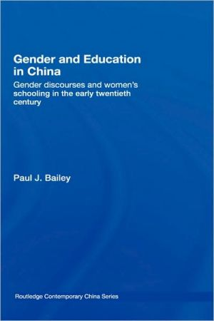 Gender and Education in China book written by Paul Bailey