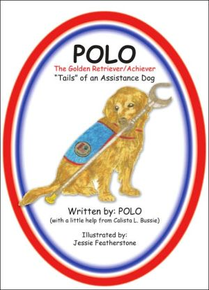 Polo: The Golden Retriever Achiever book written by Polo