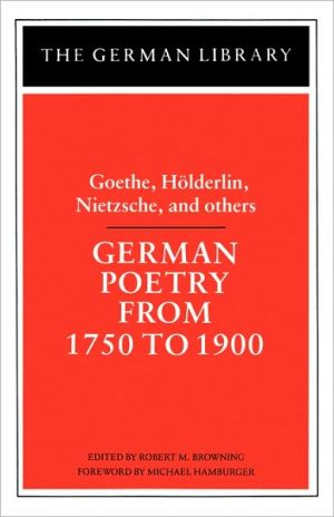 German Poetry From 1750 To 1900, Vol. 39 book written by Robert Marcellus Browning