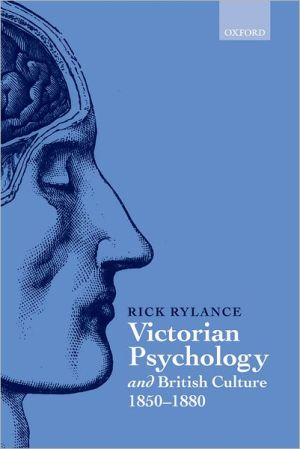 Victorian Psychology and British Culture 1850-1880 book written by Rick Rylance