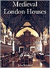 Medieval London Houses book written by John Schofield
