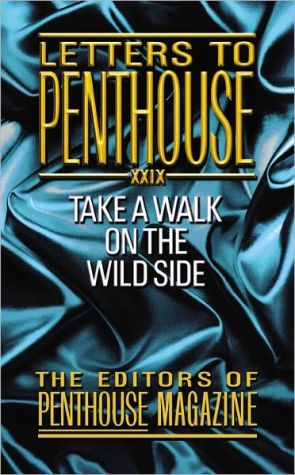 Letters to Penthouse XXIX: Take a Walk on the Wild Side book written by Penthouse International Staff