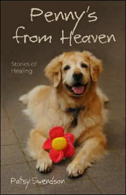 Penny's From Heaven: STORIES OF HEALING book written by Patsy Swendson