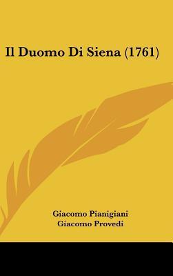 Il Duomo Di Siena (1761) written by Pianigiani, Giacomo , Provedi, Giacomo