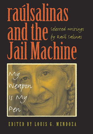 raúlrsalinas and the Jail Machine: My Weapon Is My Pen book written by Raul Salinas