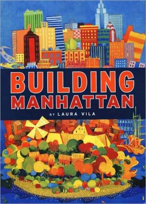 Building Manhattan book written by Laura Vila