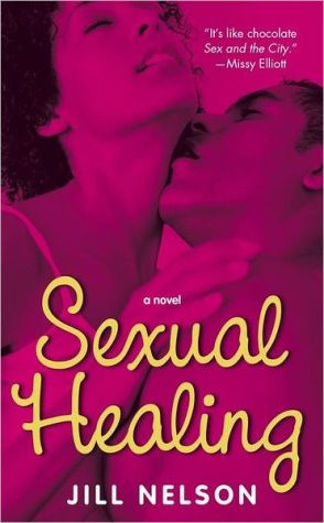Sexual Healing: A Novel book written by Jill Nelson