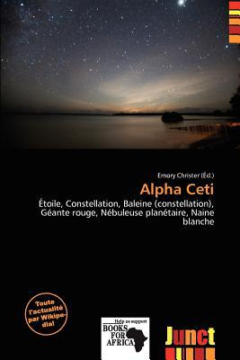 Alpha Ceti written by Emory Christer
