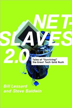 "NetSlaves 2.0: Tales of ""Surviving"" the Great Tech Gold Rush book written by Bill Lessard"