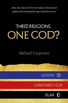 Three Religions...One God? written by Carpenter, Michael