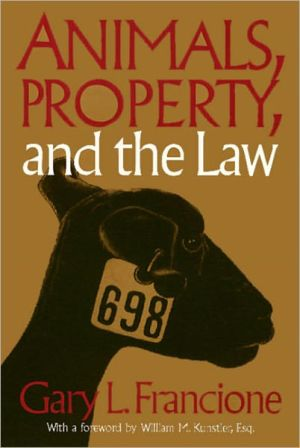 Animals Property & The Law book written by Gary L. Francione