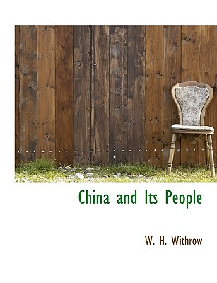 China and Its People book written by Withrow, W. H.