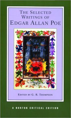 The Selected Writings of Edgar Allan Poe (Norton Critical Edition Series) book written by Edgar Allan Poe