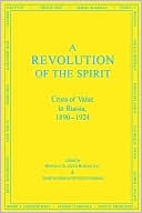 A Revolution of the Spirit: Crisis of Value in Russia, 1890-1924 book written by Bernice Glatzer-Rosenthal