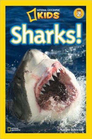 Sharks! (National Geographic Readers Series) book written by Anne Schreiber