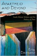 Apartheid and Beyond: South African Writers and the Politics of Place book written by Rita Barnard